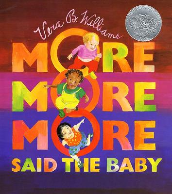 'More More More' Said the Baby By Williams, Vera B.