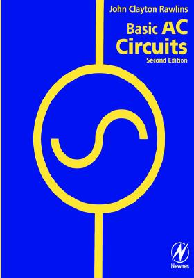 Basic Ac Circuits By Rawlins, John Clayton/ Fulton, Stanley R.