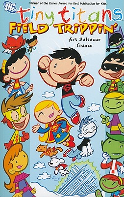 Tiny Titans By Baltazar, Franco/ Baltazar, Art (ILT)/ Baltazar, Art